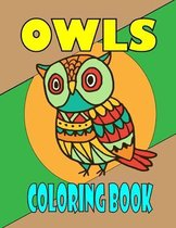 Owls Coloring Book: Coloring Book For Kids And Adults (Adult & Kids Coloring)