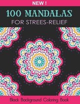 100 Mandalas For Stress Relief: (Black Background Coloring Book) An Adult Coloring Book with Stress Relieving Mandala Designs For Relaxation