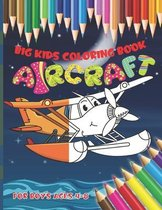 Aircraft - Big kids coloring book for boys ages 4-8