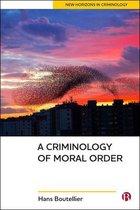 A Criminology of Moral Order