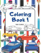 100 Cars Colorig Book: 100 pages of things that go