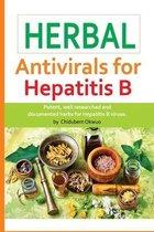 Herbal Antivirals for Hepatitis B: The most Potent Medicinal Herbs in history for HEPATITIS B VIRUS