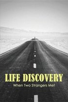Life Discovery: When Two Strangers Met: Parent-Child Book