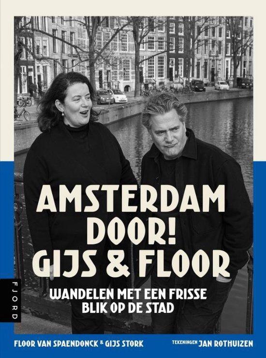 Boek cover Amsterdam door! Gijs & Floor van Gijs Stork & Floor van Spaendonc (Paperback)