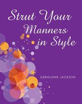 Boek cover Strut Your Manners in Style van Geraldine Jackson