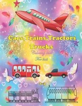 CARS, TRAINS, TRACTORS, TRUCKS, coloring book for kids 2-4