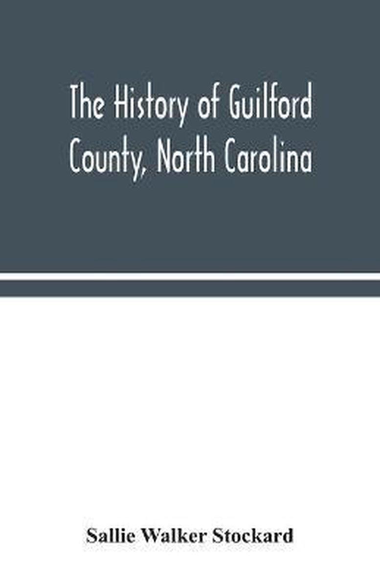 The history of Guilford County, North Carolina