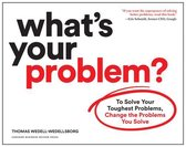 Boek cover Whats Your Problem? van Thomas Wedell-Wedellsborg (Paperback)