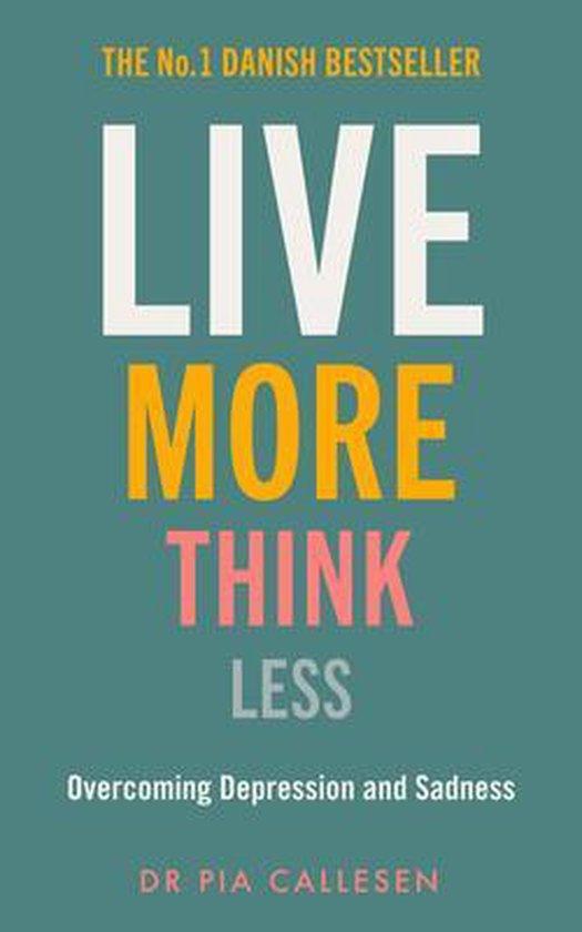 Boek cover Live More Think Less van Pia Callesen (Paperback)