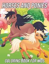 Horses and Ponies Coloring Book for Kids: Fun, Cute and Unique Coloring Pages for Girls and Boys with Beautiful Horse and Pony Illustrations