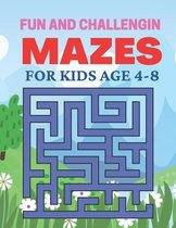 Fun And Challenging Mazes For Kids Age 4-8: Fun and Amazing Maze Book for kids