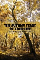 The Autumn Years Of Your Life: Seek Out Peace And Purpose