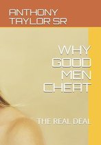 Why Good Men Cheat: The Real Deal