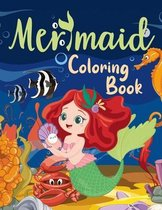 Mermaid Coloring Book: Amazing Coloring Pages for Kids with Cute Mermaids and Sea Creatures Ages 4-8 8-12