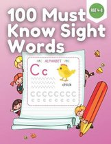 100 Must Know Sight Words: Great for Preschool, Age 4 - 8, First Learning for Kids and Toddlers, 100 sight words workbook, activity, book, workbo
