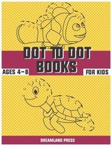 Dot To Dot Books For Kids Ages 4-8: 100 Fun Connect The Dots Books for Kids Age 3 to 8 Easy Kids Dot To Dot Books
