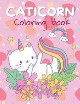 Caticorn Coloring Book: I Love Caticorns Coloring Book, Coloring Book For Kids