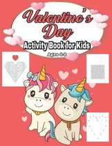 Valentine's Day Activity Book for Kids Ages 4-8: Fun Kid Game Book for Learning Valentines Day Things, Coloring, Dot To Dot, Mazes, Word Search and Mo