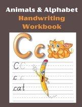 Animals & Alphabet Handwriting Workbook: Workbook for Preschool, Kindergarten, and Kids Ages 3-5.