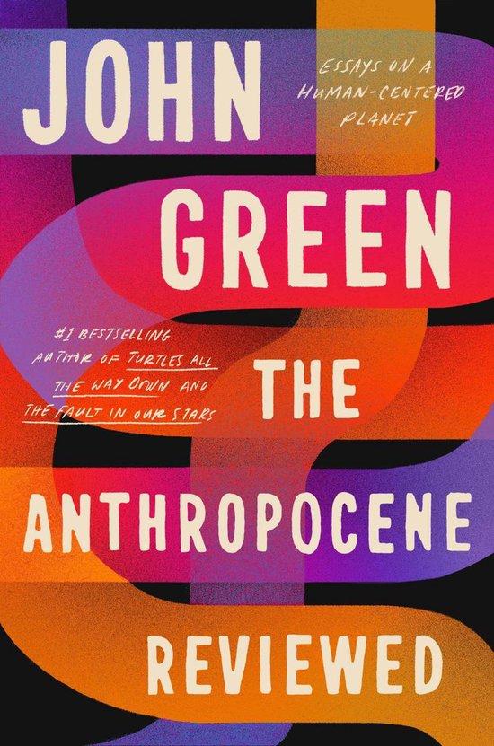 Boek cover The Anthropocene Reviewed van John Green (Paperback)