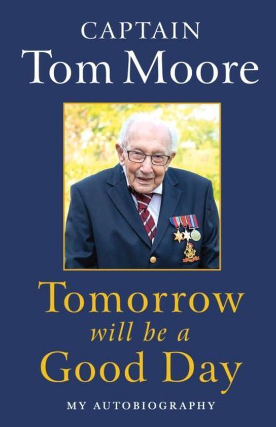 Boek cover Tomorrow Will Be A Good Day van Captain Tom Moore (Hardcover)