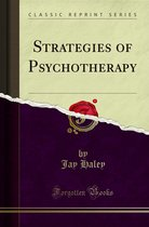 Strategies of Psychotherapy (Classic Reprint)
