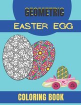 Geometric Easter Egg Coloring Book: Coloring Book for Stress Relief and Relaxation, Geometric Patterns,100 page