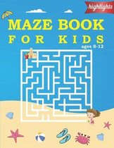highlights maze books for kids ages 8-12: Fun Maze Activity Book for Children preschool Paperback Puzzles and Problem-Solving (Maze Learning Activity