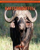 Kaffernbüffel! Ein pädagogisches Kinderbuch über Kaffernbüffel mit lustigen Fakten