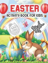 Easter Activity Book For Kids: Coloring, Mazes, Dot to Dot and More!
