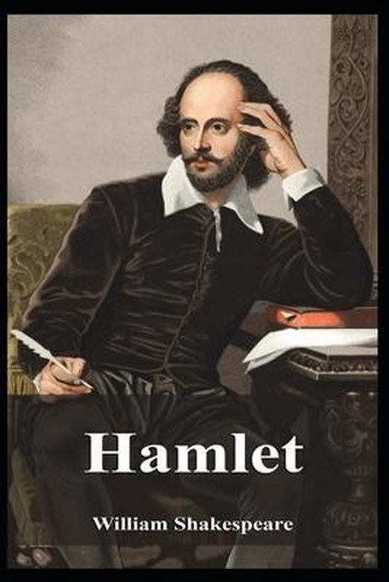 Hamlet by William Shakespeare (A Classic Drama) Annotated Edition