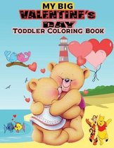 My Big Valentine's Day Toddler Coloring Book: Toddler and Preschool Ages 2-4 coloring book for kids to enjoy ... A Funny