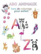 ABC ANIMAUX livre de coloriage pour enfant: mon premier livre de coloriage d'animaux pour les enfants de 4 à 8 ans; abc livre de coloriage alphabet et