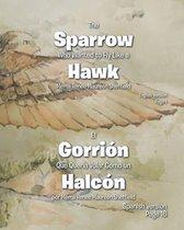 The Sparrow Who Wanted to Fly Like a Hawk/El Gorrión Que Queria Volar Como un Halcón