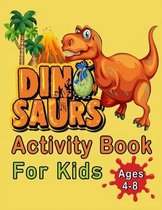 Dinosaurs Activity Book For Kids Ages 4-8