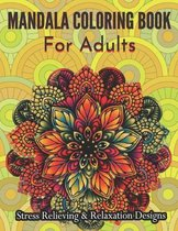 Mandala Coloring Book For Adults Stress Relieving & Relaxation Designs