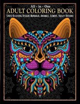 All-in-One Adult Coloring Book: Stress Relieving Designs Mandalas, Animals, Flowers, Paisley Patterns -