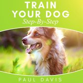 Omslag Train Your Dog Step-By-Step