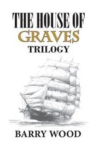 The House of Graves: The Trilogy Ends