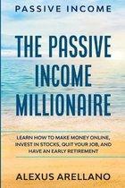 Passive Income: The Passive Income Millionaire