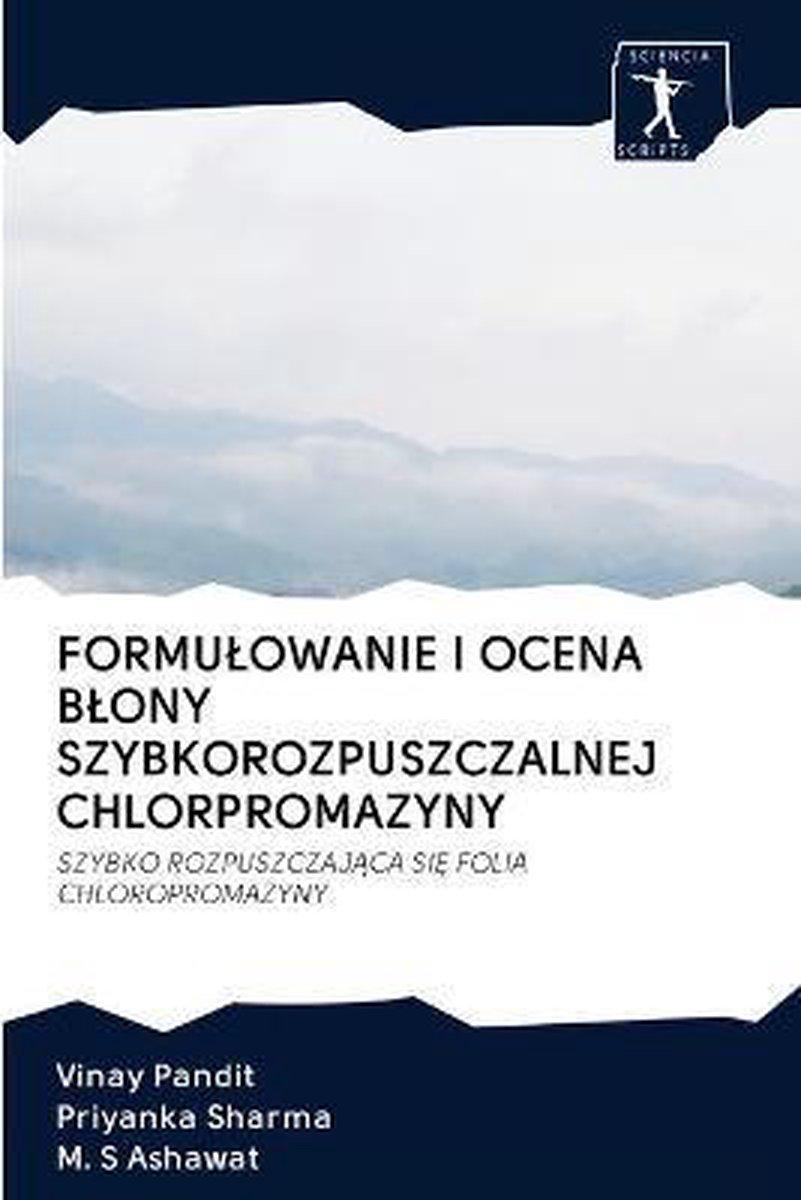 Formulowanie I Ocena Blony Szybkorozpuszczalnej Chlorpromazyny