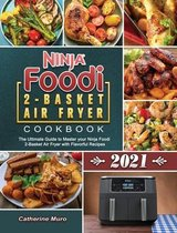 Ninja Foodi 2-Basket Air Fryer Cookbook 2021