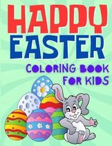 Happy Easter Coloring Book For Kids: Fun Easter Coloring Activity Book For Kids, Toddler and Preschool