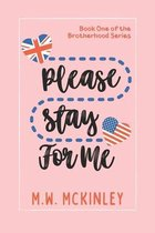 Please Stay for Me
