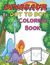 Dinosaurs dot to dot coloring book: Many Funny Dot to Dot for Kids Ages 4-8 in Dinosaur Theme Activity Book Connect the dots, Coloring Book for Kids G