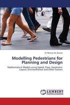 Modelling Pedestrians for Planning and Design