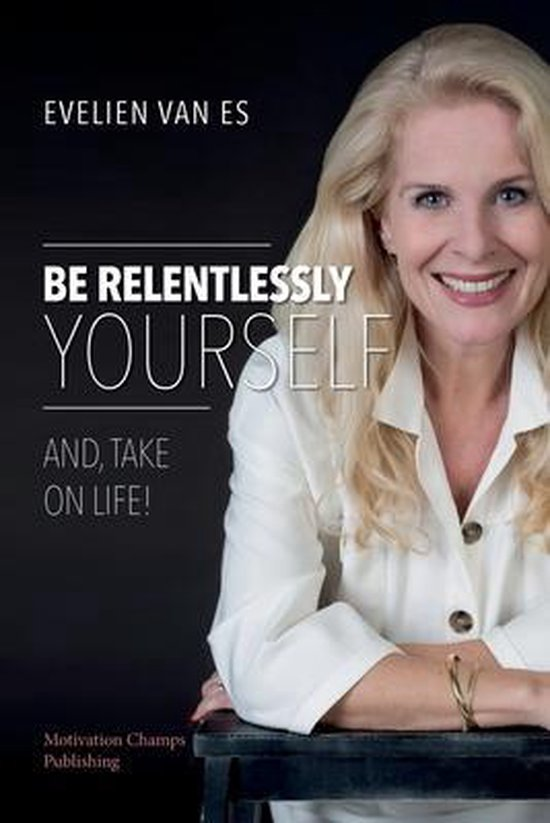 Be Relentlessly Yourself