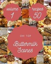 Oh! Top 50 Buttermilk Scones Recipes Volume 1