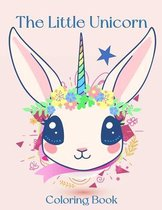 The Little Unicorn: Unicorn Coloring Book: For Kids Ages 4-8 (Coloring Books for Kids)