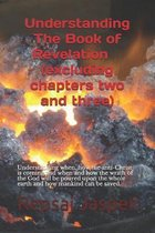 Boek cover Understanding The Book of Revelation(excluding chapters two and three) van Repsaj Jasper